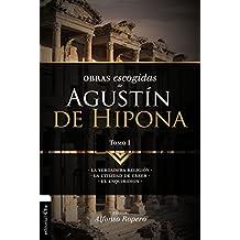 Obras Escogidas de Augustín de Hipona, Tomo 1: La Verdadera Religión. La Utilidad de Creer. El Enquiridion (Coleccion Patristica)