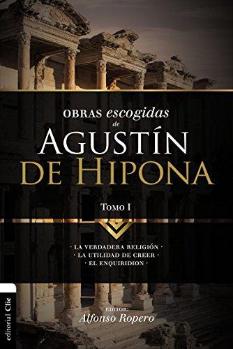 Obras escogidas de Agustín de Hipona Tomo 1 (Colección Patristica) por Alfonso ROPERO