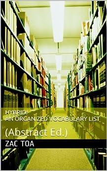 Hybrid: An Organized Vocabulary List by [Toa, Zac]