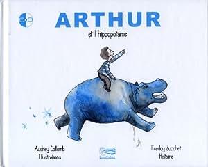 Arthur et l'Hippopotame (Livre+CD (CD Offert)