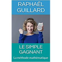 LE SIMPLE GAGNANT: La méthode mathématique