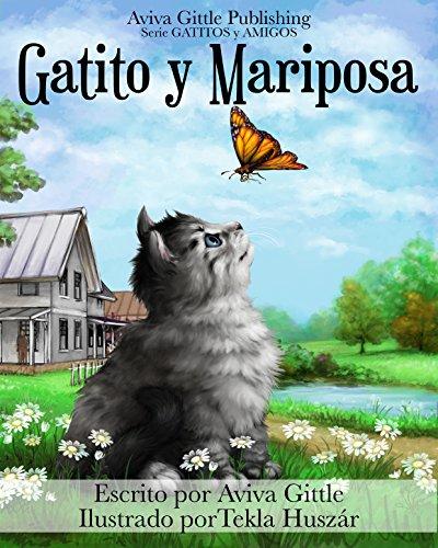Gatito y Mariposa: (Spanish Version of Kitten & Butterfly. Great for bilingual learning.) (Gatito y amigos nº 1) por Aviva Gittle