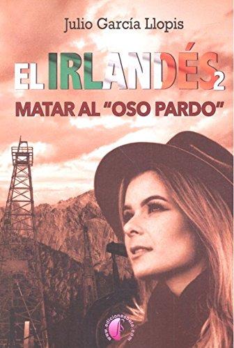 Free Download Best Sellers El Irlandés 2. Matar al Oso Pardo