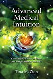 Advanced Medical Intuition: Six Underlying Causes of Illness and Unique Healing Methods