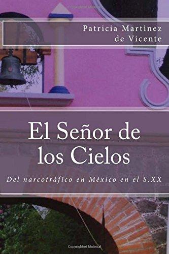 El Señor de los Cielos: Del narcotráfico en México durante el S. XX