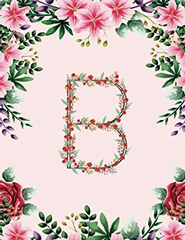 B: Monogram Notebook Journal Diary for Women and Girls Pink Floral Notepad (Large 8.5 x 11 Pages): Volume 2 (Floral Monogram Journal Collection)