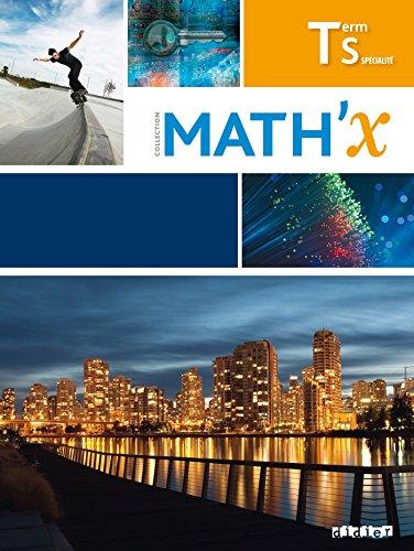Math'X Tle S spcialit (d.2016) - Livre