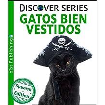 Gatos Bien Vestidos (Cats All Dressed Up) (Xist Kids Spanish Books)