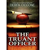 The Truant Officer Ciccone, Derek T ( Author ) Jun-12-2012 Paperback