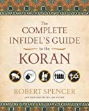 Complete Infidel's Guide to the Koran (Complete Infidel's Guides)