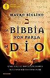 Scarica Libro La Bibbia non parla di Dio Uno studio rivoluzionario sull Antico testamento (PDF,EPUB,MOBI) Online Italiano Gratis