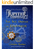 The Jupiter Chronicles:The Ice Orphan of Ganymede