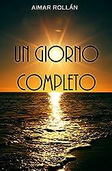 Un giorno completo (Italian Edition)