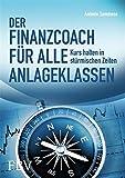 Der Finanzcoach für alle Anlageklassen: Kurs halten in stürmischen Zeiten