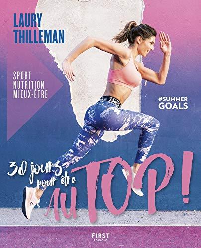 30 jours pour être au top ! Sport/nutrition/mieux-être #summergoals