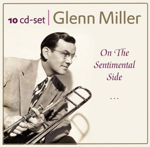 Glenn Miller's classic hits from the Carnegie Hall and other rare recordings: On The Sentimental Side, In The Mood, Tuxedo Junction, amo! (Classic Tuxedo)