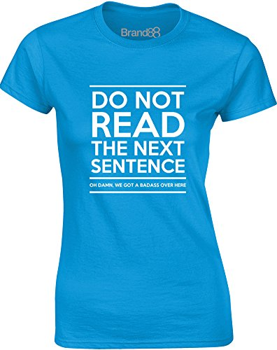 Brand88 - Do Not Read The Next Sentence, Gedruckt Frauen T-Shirt Türkis/Weiß