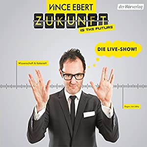 Zukunft is the Future: Die Live-Show