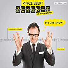 Zukunft is the Future: Die Live-Show