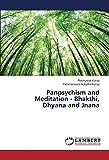 Panpsychism and Meditation - Bhakthi, Dhyana and Jnana