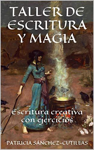 TALLER DE ESCRITURA Y MAGIA: Escritura creativa con ejercicios