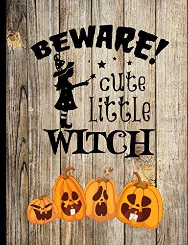 Beware Cute Little Witch: Little Witch Jack O Lantern Pumpkin Antique Wood Fence Autumn Fall Halloween Inspired Journal (Jack O Lantern Halloween-legende)
