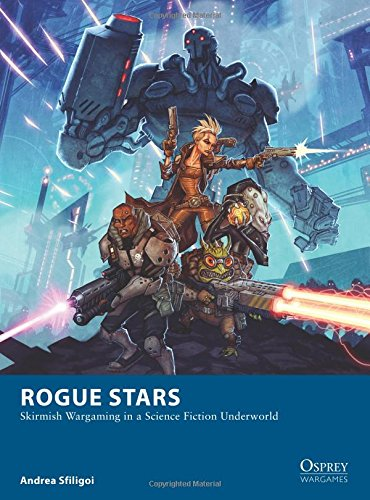 rogue-stars-skirmish-wargaming-in-a-science-fiction-underworld-osprey-wargames