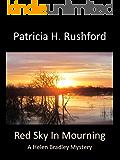 Red Sky In Mourning: A Helen Bradley Mystery (Helen Bradley Mysteries Book 3)