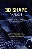 3D Shape Analysis: Fundamentals, Theory, and Applications