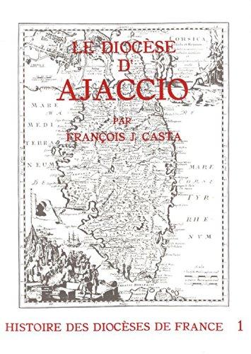 Histoire des diocèses de France - Le diocèse d'Ajaccio