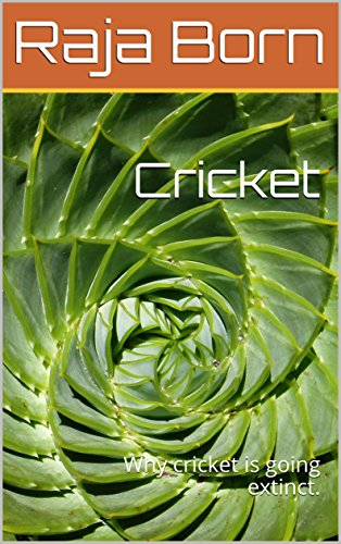 Cricket: Why cricket is going extinct. (English Edition)
