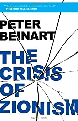 The Crisis of Zionism by Peter Beinart (2012-03-27)
