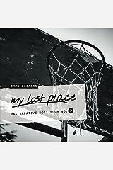 my lost place - Das kreative Notizbuch No. 2 Taschenbuch