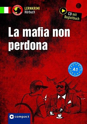 La mafia non perdona: Italienisch A1 (Compact Lernkrimi Hörbuch)