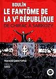 Boulin, le fantôme de la Ve République: De Chirac à Sarkozy