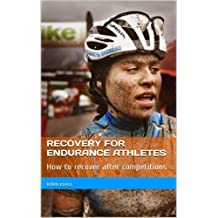 Recovery for Endurance Athletes: How to recover after competitions (English Edition)