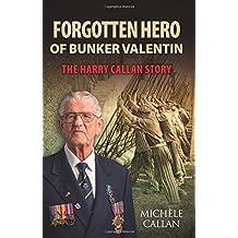 Forgotten Hero of Bunker Valentin: The Harry Callan Story