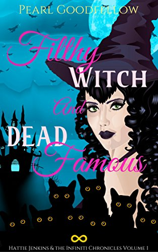 filthy-witch-and-dead-famous-hattie-jenkins-the-infiniti-chronicles-book-1