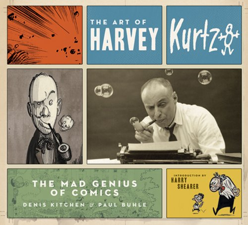 Art of Harvey Kurtzman: Mad Genius of Comics: The Mad Genius of Comics por Denis Kitchen