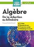 Algèbre : de la réduction au bilinéaire   Cottet-Emard, François. Auteur