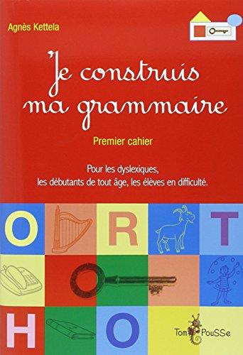 Je construis ma grammaire : Premier cahier par Agnès Ketella