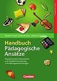 Handbuch Pädagogische Ansätze: Praxisorientierte Konzeptions- und Qualitätsentwicklung in Kindertageseinrichtungen