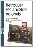 Retrouver Ses Ancetres Polonais de Philippe Christol (15 avril 2011) Broché