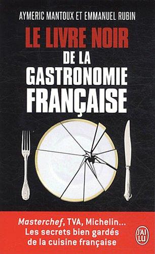 Le livre noir de la gastronomie franaise