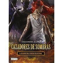 Cazadores de sombras 6. Ciudad del fuego Celestial