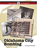 The Oklahoma City Bombing (Crime Scene Investigations) by Richard Brownell (2007-04-27)