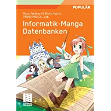 Informatik-Manga: Datenbanken (German Edition)