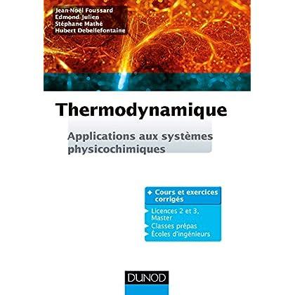 Thermodynamique - Applications aux systèmes physicochimiques. Cours et exercices corrigés