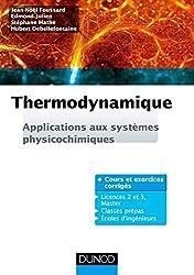 Thermodynamique : Applications aux systèmes physicochimiques. Cours et exercices corrigés (Physique)