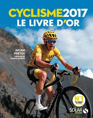 Livre d'or du cyclisme 2017 par Julien Prétot